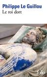 Philippe Le Guillou - Le roi dort.