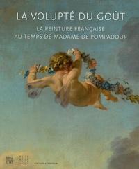 La volupté du goût - La peinture française au temps de madame de Pompadour.pdf