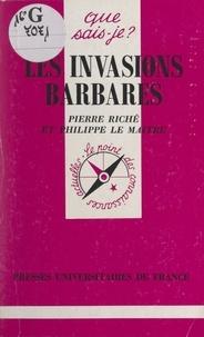 Philippe Le Maître et Pierre Riché - Les invasions barbares.