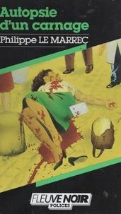 Philippe Le Marrec - Spécial-police : Autopsie d'un carnage.