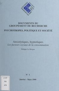 Philippe Le Moigne et Alain Ehrenberg - Anxiolytiques, hypnotiques - Les facteurs sociaux de la consommation.