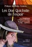 Philippe Le Pelley Fonteny - Les Don Quichotte de l'espoir - Une présence inconditionnelle.