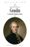 Philippe Le Pichon et Arnaud Orain - Jean-Joseph-Louis Graslin (1727-1790) - Le temps des Lumières à Nantes.