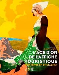 Philippe Le Stum - L'âge d'or de l'affiche touristique - Bienvenue en Bretagne !.