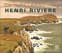 Philippe Le Stum - La Bretagne de Henri Rivière.