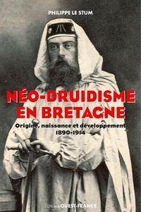 Philippe Le Stum - Néo-druidisme en Bretagne - Origine, naissance et développement (1890-1914).