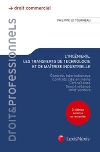 Philippe Le Tourneau - Lingénierie, les transferts de technologie et de maîtrise industrielle - Contrats internationaux, contrats clés en mains, co-traitance, sous-traitance, joint-venture.