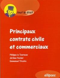 Philippe Le Tourneau et Jérôme Fischer - Principaux contrats civils et commerciaux.
