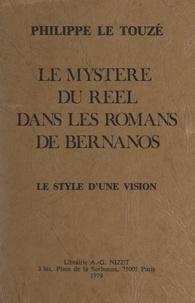Philippe Le Touzé et Jean Mourot - Le mystère du réel dans les romans de Bernanos - Le style d'une vision.
