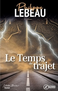 Télécharger le format pdf de Google ebooks Le temps du trajet  - Saga familiale par Philippe Lebeau (Litterature Francaise) 9782378737337