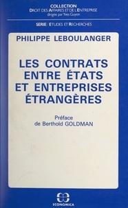 Philippe Leboulanger et Berthold Goldman - Les contrats entre États et entreprises étrangères.