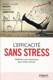 Philippe Lebreton et Marie-Claude Nivoix - L'efficacité sans stress.