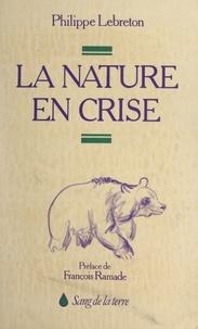 Philippe Lebreton et Pierre Bigorre - La nature en crise.
