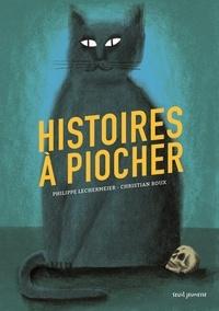 Philippe Lechermeier et Christian Roux - Histoires à piocher.
