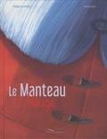 Philippe Lechermeier et Hervé Le Goff - Le manteau rouge.