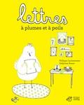 Philippe Lechermeier et Delphine Perret - Lettres à plumes et à poils.