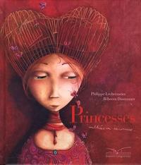 Philippe Lechermeier et Rébecca Dautremer - Princesses oubliées ou inconnues....