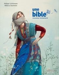 Une bible- Nouveau testament - Philippe Lechermeier |