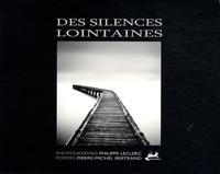 Philippe Leclerc et Pierre-Michel Bertrand - Des silences lointaines.