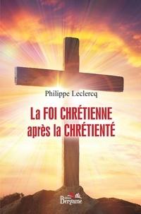 Deedr.fr La foi chrétienne après la chrétienté Image