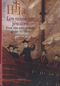 Philippe Lécrivain - Les missions jésuites - Pour une plus grande gloire de Dieu.
