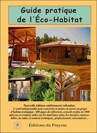 Philippe Lécuyer et Chantal Visscher - Guide pratique de l'Eco-Habitat.