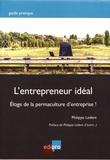 Philippe Ledent - L'entrepreneur idéal - Eloge de la permaculture d'entreprise !.
