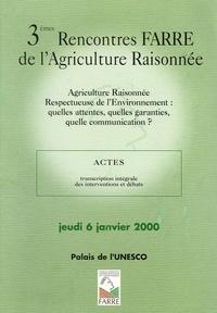 Philippe Lefebvre - Agriculture Raisonnée Repectueuse de l'Environnement : Quelles attentes, quelles garanties, quelle communication ? - 3e Rencontres Farre de l'Agriculture Raisonnée.