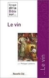 Philippe Lefebvre - Ce que dit la Bible sur... Le vin.