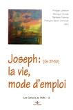 Philippe Lefebvre et Monique Dorsaz - Joseph (GN 37-50) : La vie, mode d'emploi.