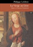 Philippe Lefebvre - La Vierge au livre - Marie et l'Ancien Testament.
