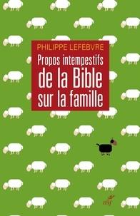 Philippe Lefebvre - Propos intempestifs de la Bible sur la famille.