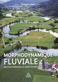 Philippe Lefort - Morphodynamique fluviale - Approches théorique et expérimentale.