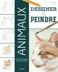 Philippe Legendre et Patricia Legendre - Dessiner et peindre les animaux.