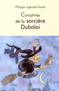 Philippe Legendre-Kvater - Comptines de la sorcière Dubalai.