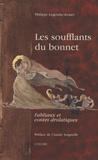 Philippe Legendre-Kvater - Les soufflants du bonnet - Fabliaux et contes drolatiques.