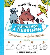 Philippe Legendre - Les animaux de la maison.