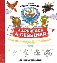 Philippe Legendre - Les personnages fantastiques.