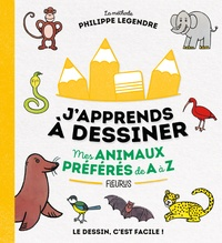 Philippe Legendre - Mes animaux préférés de A à Z.