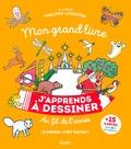 Philippe Legendre - Mon grand livre j'apprends à dessiner au fil de l'année - Avec 15 cartes à offrir.