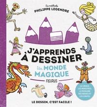 Philippe Legendre - Un monde magique.