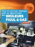 Philippe Legourd - Mise en service, réglage, aide au dépannage des bruleurs fioul & gaz - Edition 2015.