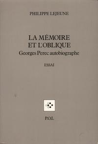 Philippe Lejeune - La mémoire et l'oblique - Georges Perec autobiographe.