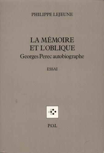 La mémoire et l'oblique. Georges Perec autobiographe