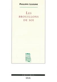 Philippe Lejeune - Les brouillons de soi.