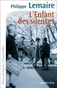 Philippe Lemaire - L'enfant des silences.