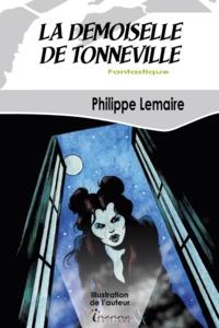 Philippe Lemaire - La demoiselle de Tonneville.