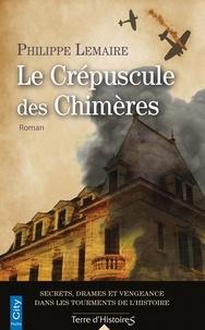 Philippe Lemaire - Le crépuscule des chimères.