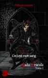 Philippe Lemaire - Prenez et buvez, ceci est mon sang - Radu Basarab Dracula - 1.