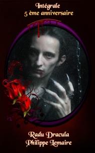 Philippe Lemaire - Radu Dracula : l'Intégrale.